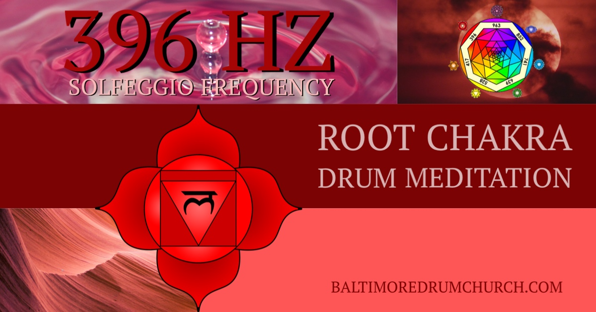 396 Hz Solfeggio Frequencies Root Chakra Drum Meditations